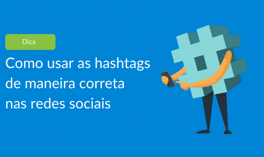 5 dicas de como usar hashtags da maneira correta nas redes sociais